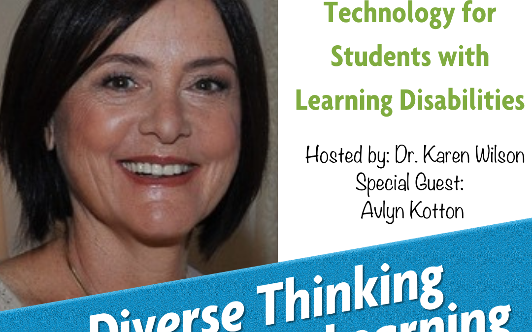 Ep. 13: Assistive Technology for Students with Learning Disabilities with Avlyn Kotton
