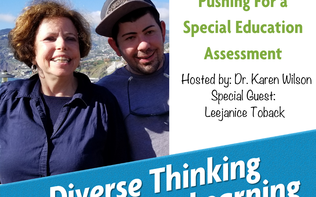 Ep. 14: Pursuing and Pushing For a Special Education Assessment with Educational Attorney Leejanice Toback