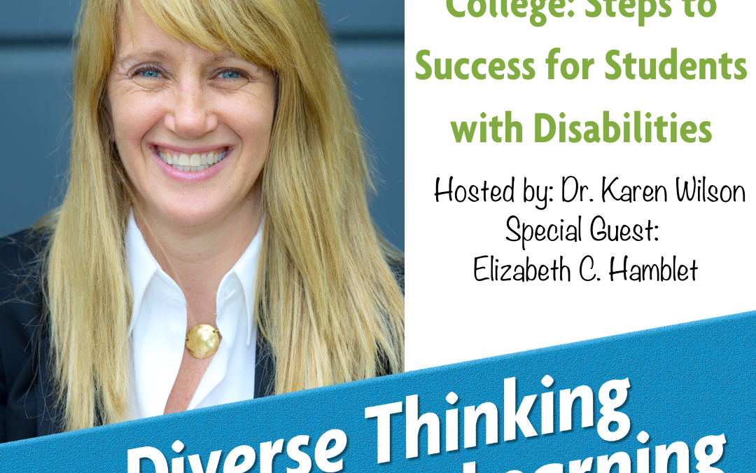 Ep. 15: From High School to College: Steps to Success for Students with Disabilities with Elizabeth C. Hamblet