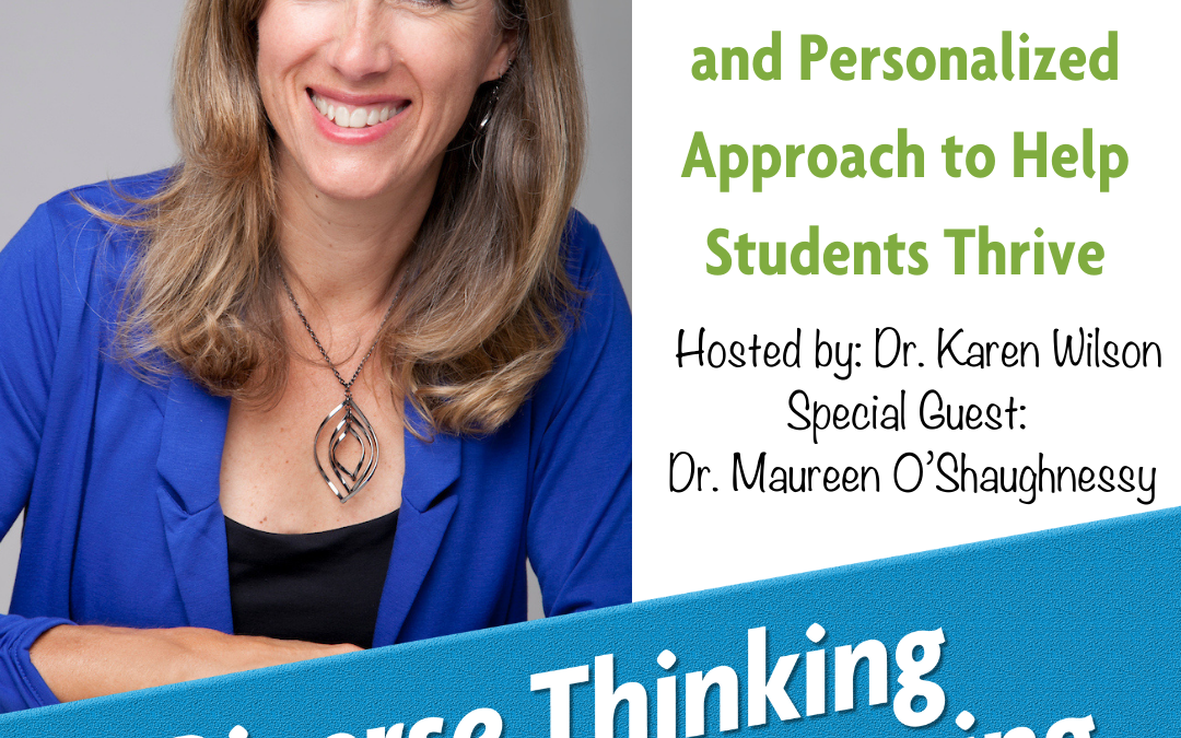 Ep. 17: How Micro-Schools Use an Innovative and Personalized Approach to Help Students Thrive with Dr. Maureen O'Shaughnessy