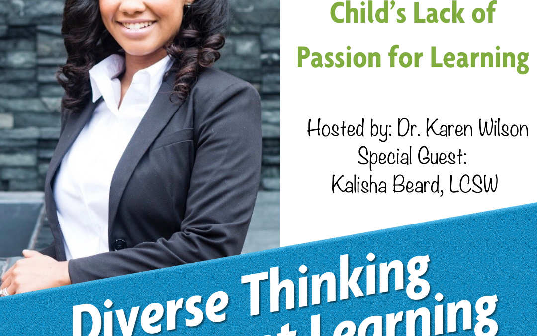 Ep. 26: How to Address a Child's Lack of Passion for Learning with Kalisha Beard, LCSW