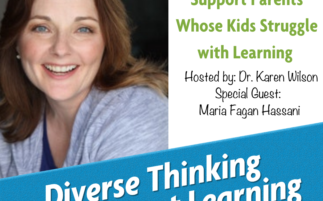 27. Why We Need to Support Parents Whose Kids Struggle with Learning with Maria Fagan Hassani