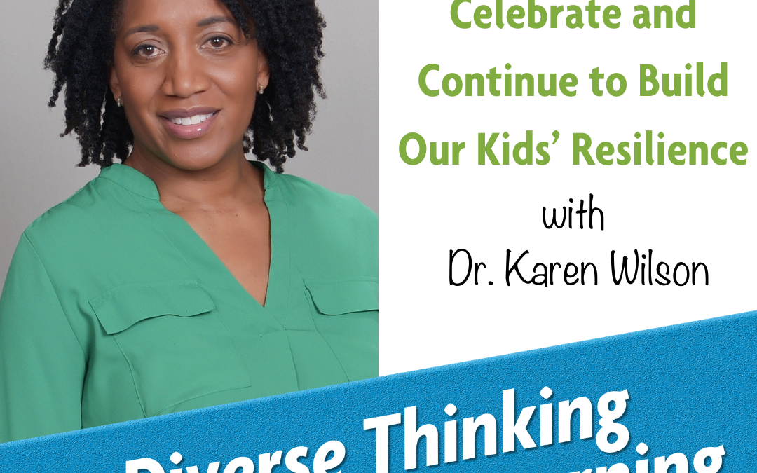 28. Why We Need to Celebrate and Continue to Build Our Kids' Resilience