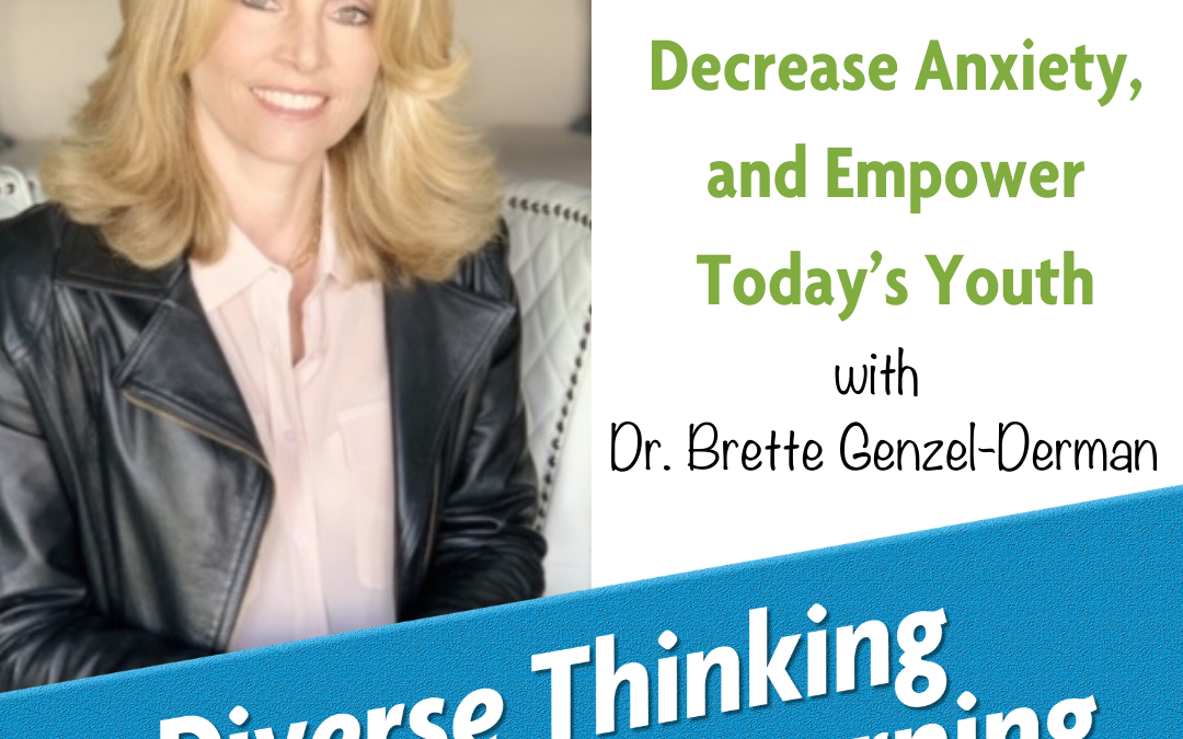 29. How Art and Music Can Improve Mood, Decrease Anxiety, and Empower Today's Youth with Dr. Brette Genzel-Derman