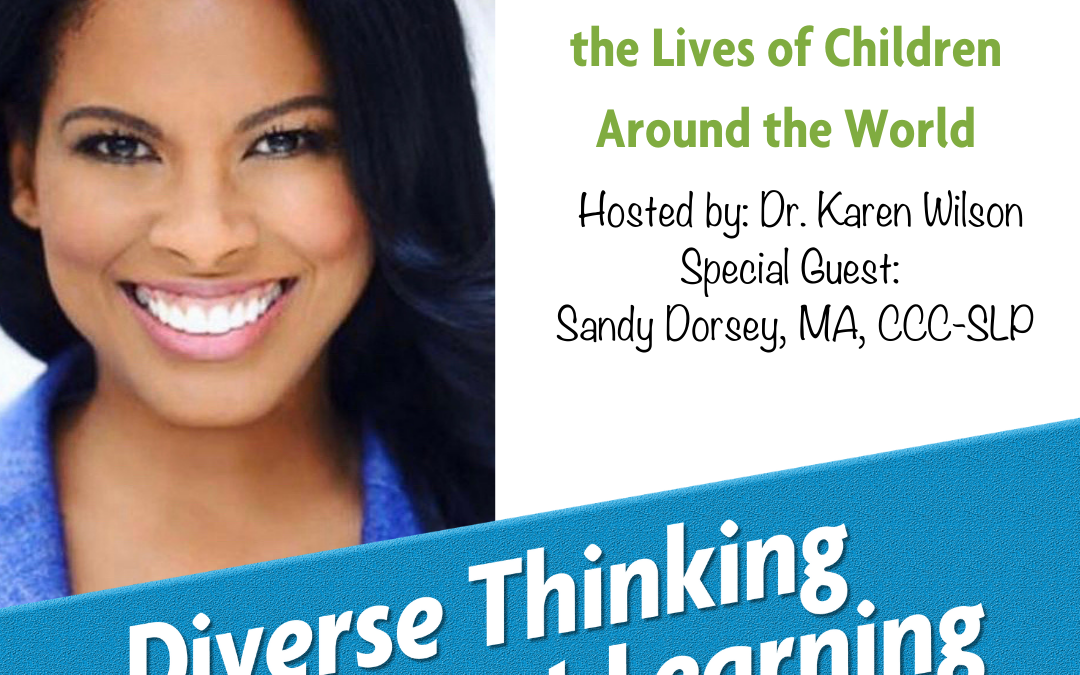 36. Empowering Professionals and Caregivers to Improve the Lives of Children Around the World with Sandy Dorsey, MA, CCC-SLP