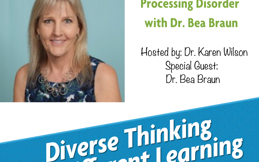 Ep. 49: Understanding Auditory Processing Disorder with Dr. Bea Braun