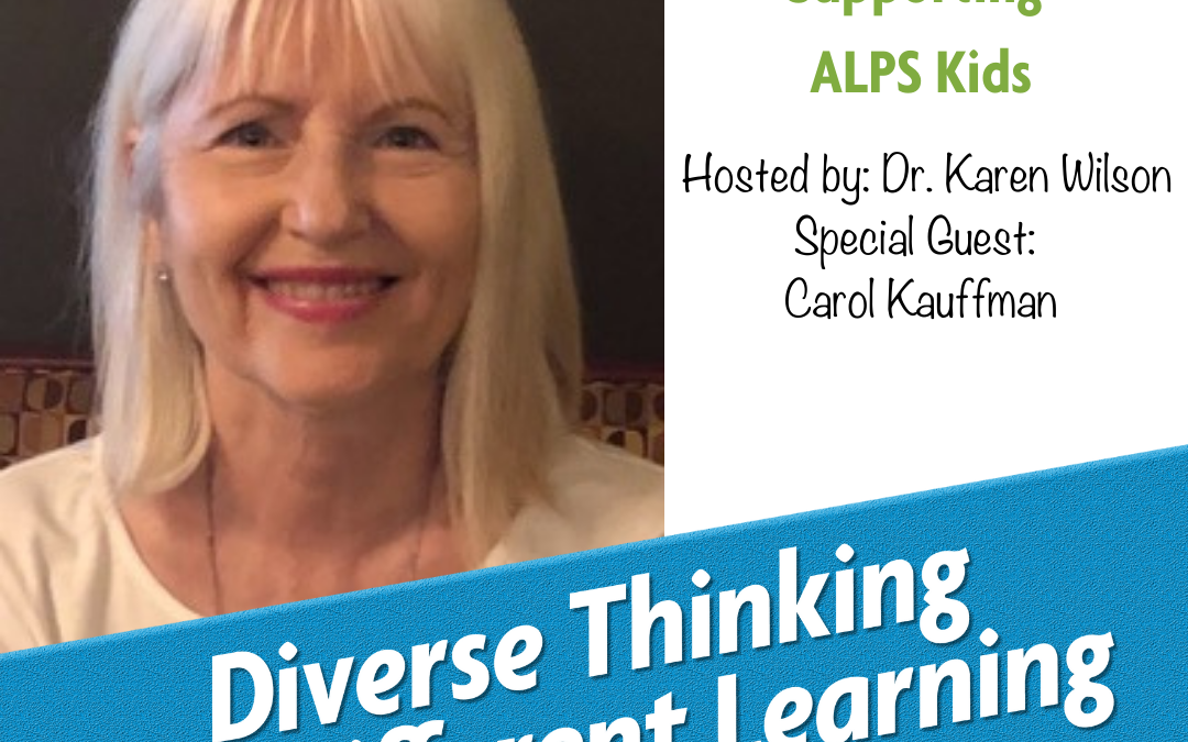 Ep. 50: Supporting ALPS Kids with Carol Kauffman
